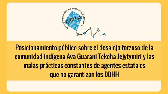 Posicionamiento público sobre el desalojo forzoso de la comunidad indígena Ava Guarani Tekoha Jejytymiri y las malas prácticas constantes de agentes estatales que no garantizan los DDHH
