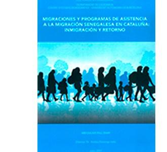 Migraciones y programas de asistencia a la migración senegalesa en Cataluña: inmigración y retorno
