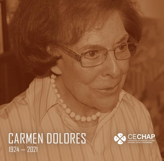 CECHAP Homenagem Carmen Dolores (1924-2021)