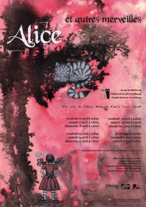 """Affiche pour la pièce de théâtre """"Alice et autres merveilles"""", de Fabrice Melquiot  (Théâtre de la Cité, Fribourg)"""
