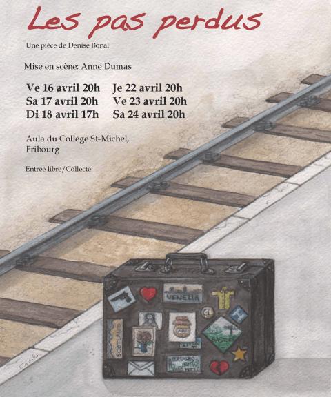 """Affiche pour pour la pièce de théâtre """"Les pas perdus"""", de Denise Bonal (Théâtre St-Michel et Ste-Croix, Fribourg)"""
