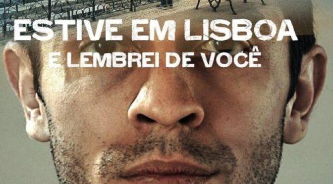 Estive em Lisboa e Lembrei de Você um Filme de José Barahona