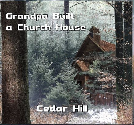 Grandpa Built a Church House
