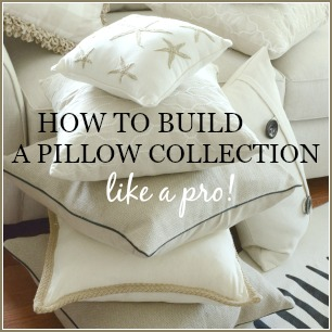 HOW TO BUILD A PILLOW COLLECTION LIKE A PRO-stonegableblog.com