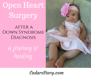 Down Syndrome Open Heart surgery and a first time mom