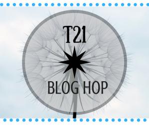 T21 Blog Hop #9