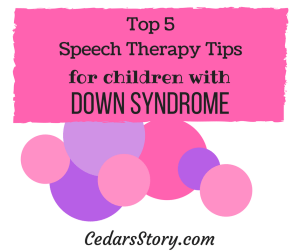 Top 5 Speech Therapy tips for Children with Down Syndrome