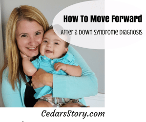 How You Move Forward After a Down Syndrome Diagnosis