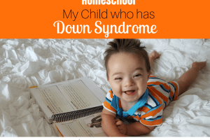 Homeschooling My Child with Down Syndrome