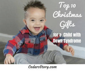 top 10 christmas gifts for children with down syndrome cedars story