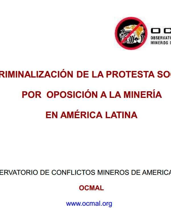 Criminalización de la protesta social por oposición a la minería en América latina