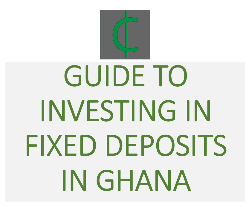Guide to investing in fixed deposits in Ghana