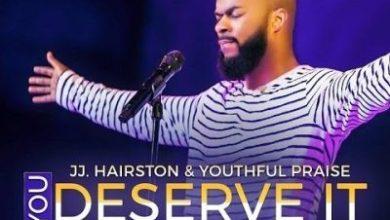 Photo of DOWNLOAD: J J Hairston – My Hallelujah Belongs To You (You Deserve It) Mp3, Lyrics, Video