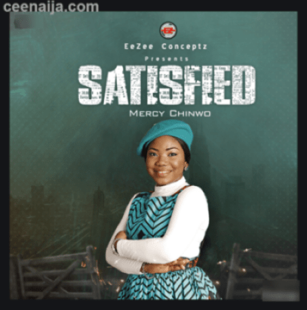 mercy chinwo satisfied album download