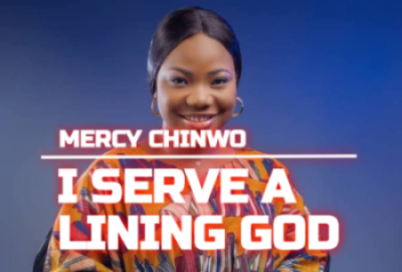 I serve a Living GOd Mercy Chinwo