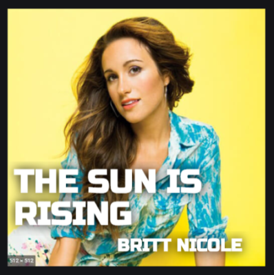 Download Britt Nicole The Sun Is Rising Mp3 Lyrics Ceenaija