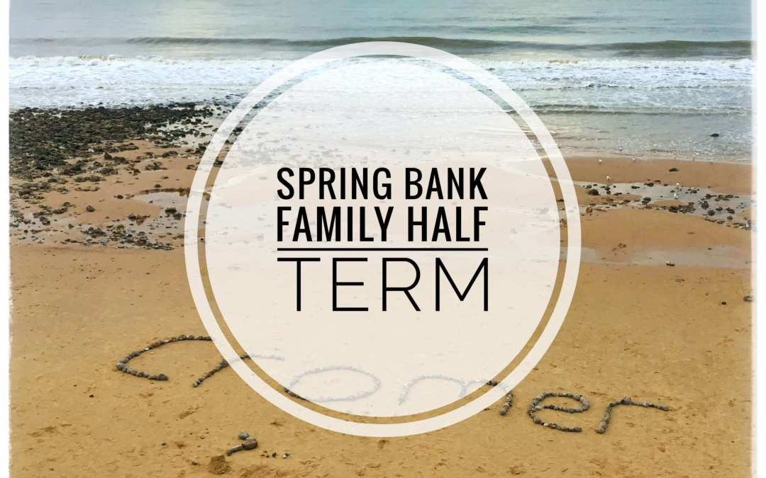 Spring Bank Family Half Term