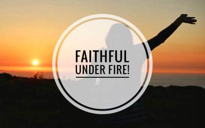 Faithful Under Fire