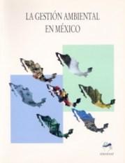 La Gestión Ambiental en México 1994 - 2000