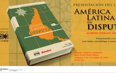 Descargá el Libro América Latina en Disputa (de Alfredo Serrano Mancilla)