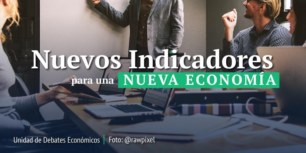 Nuevos Indicadores para una Nueva Economía