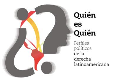 Quién es Quién   Perfiles Políticos de la derecha latinoamericana