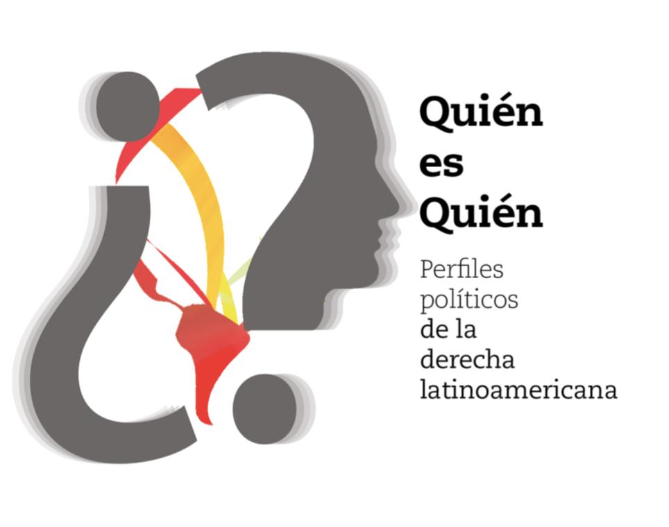 Quién es Quién | Perfiles Políticos de la derecha latinoamericana