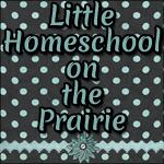 Little Homeschool on the Prairie