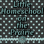 Little Homeschool on the Prairie
