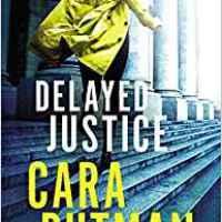 Celebrate Lit Blog Tour Review: Delayed Justice by Cara Putnam