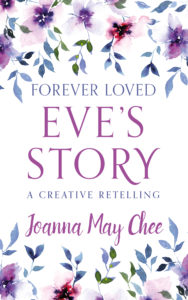 Margaret Kazmierczak reviews Forever Loved Eves Story by Joanna May Chee