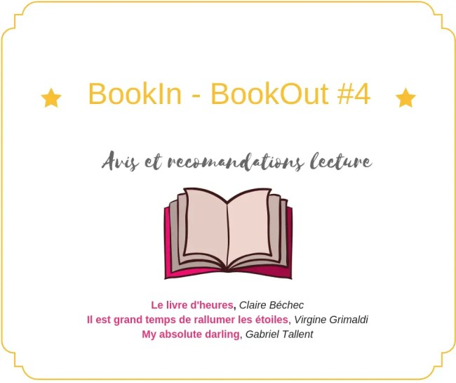 Découvrez dans ce 4e BookIn - BookOut mon avis sur les dernières lectures.