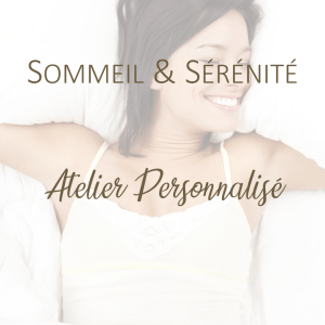 """Atelier """"Sommeil & Sérénité"""" personnalisé"""