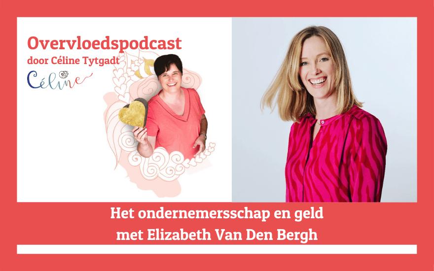 Het ondernemersschap en geld met Elizabeth Van Den Bergh