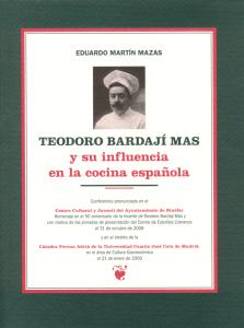 Primera de cubierta del libro 'Teodoro Bardají Mas y su influencia en la cocina española'
