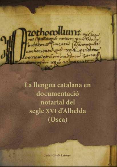 Primera de cubierta del libro 'La llengua catalana en documentació notarial del segle XVI d'Albelda (Osca)'