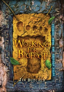 Working_for_Bigfoot_by_Jim_Butcher
