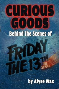 Curious-Goods-Behind-the-Scenes-of-Friday-the-13th-The-Series-951x1427