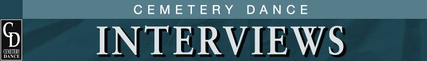 banner graphic that says Cemetery Dance Interviews
