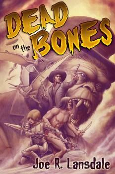 dead_on_the_bones_by_joe_r_lansdale
