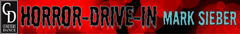 banner reading Horror Drive-In and Mark Sieber and Cemetery Dance