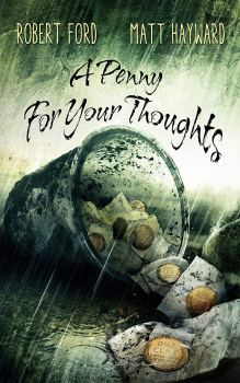 Cover of A Penny for Your Thoughts by Robert Ford and Matt Hayward