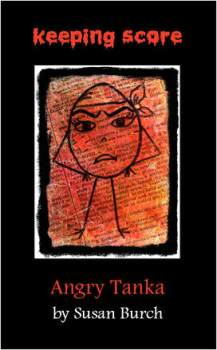 Cover of Keeping Score: Angry Tanka