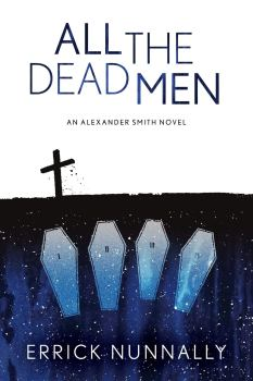 cover of All the Dead Men by Errick Nunnally