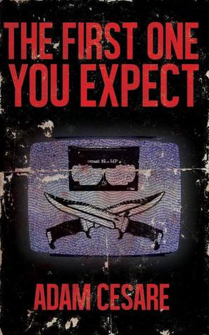 cover of The First One You Expect by Adam Cesare