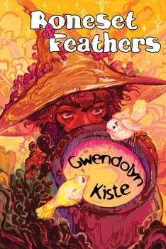 illustrated cover of Boneset & Feathers by Gwendolyn Kiste