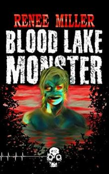 cover of Blood Lake Monster by Renee Miller