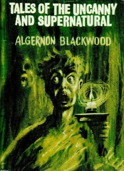 cover of Tales of the Uncanny and Supernatural by Algernon Blackwood