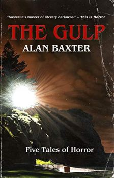 cover of The Gulp by Alan Baxter