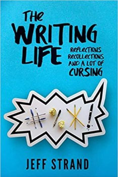 cover of The Writing Life by Jeff Strand